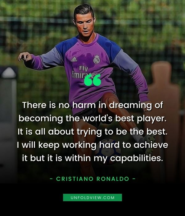 cristiano ronaldo quotes dream become best player