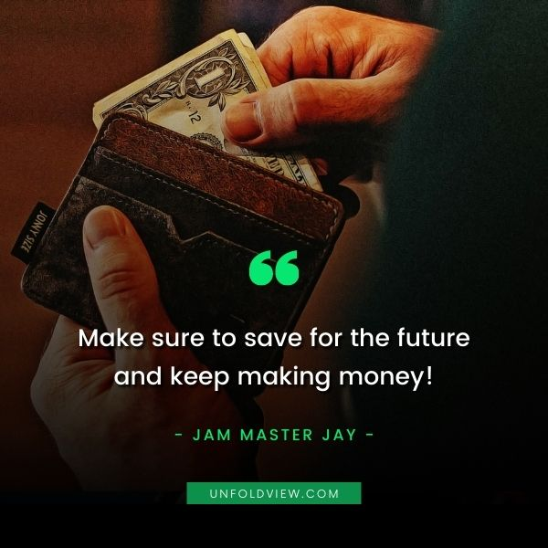 making money saving quotes Jam Master Jay