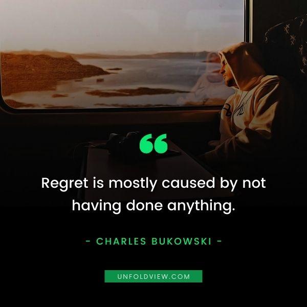 regret do nothing quotes charles bukowski