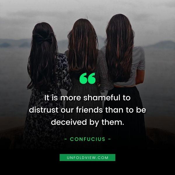 trust on friendship quotes Confucius