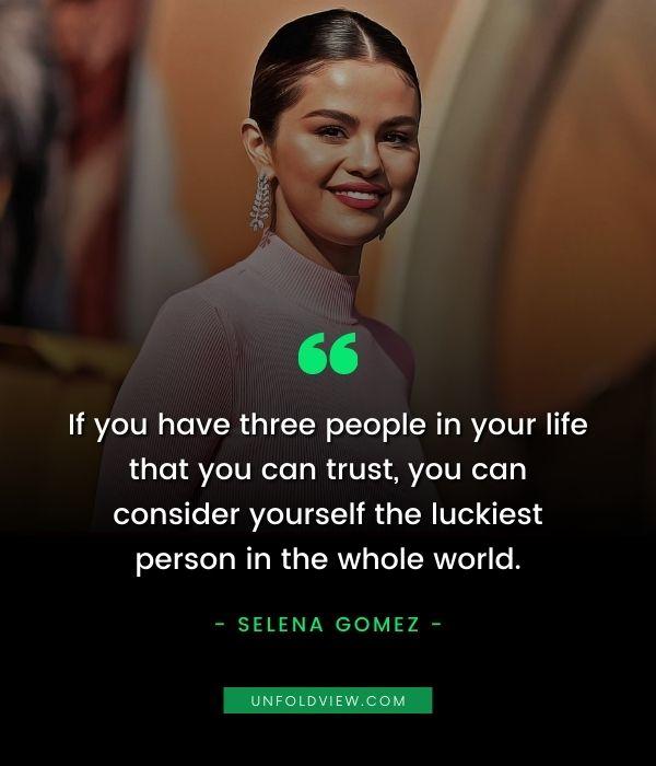 trust on friendship quotes Selena Gomez