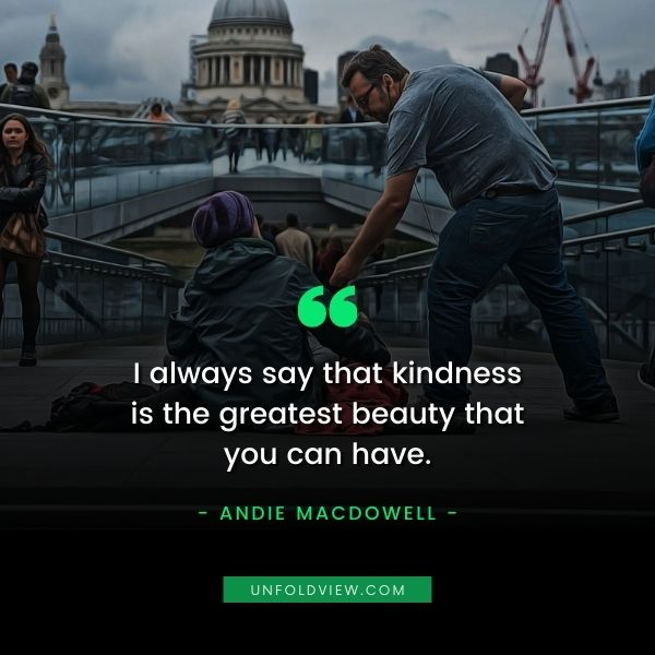 kindness quotes Andie MacDowell